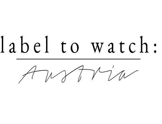"""Schriftzug """"Label To Watch: Austria"""""""